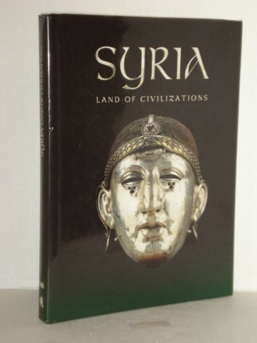 Syria, Land of Civilizations