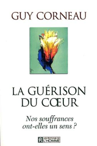 9782761915359: La Guerison du Coeur