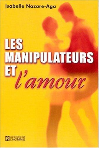 9782761915748: Les Manipulateurs et l'amour