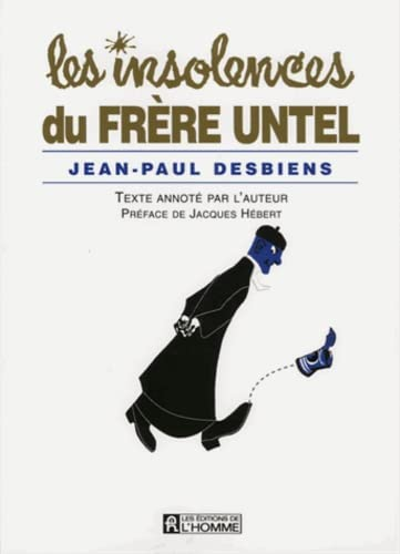9782761915847: Les Insolences Du Frere Untel