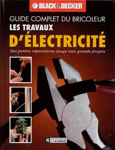 9782761916004: Les travaux d'électricité (Guide complet du bricoleur): NULL