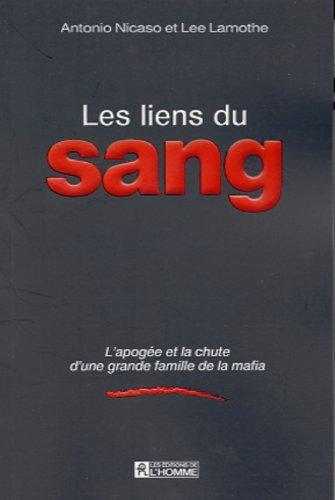 9782761916318: Les Liens du Sang Apogee d une Famille de la Mafia