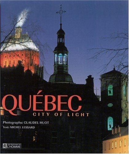 9782761916431: Quebec: City of Light