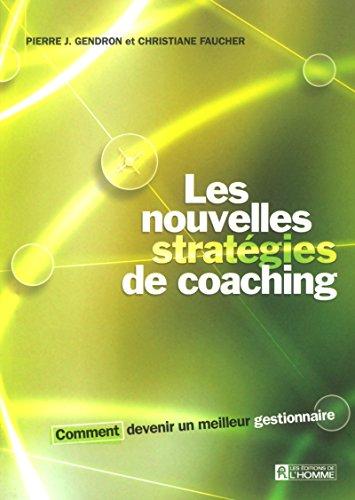 9782761917032: Les nouvelles strategies de coaching comment devenir un meilleur gestionnaire