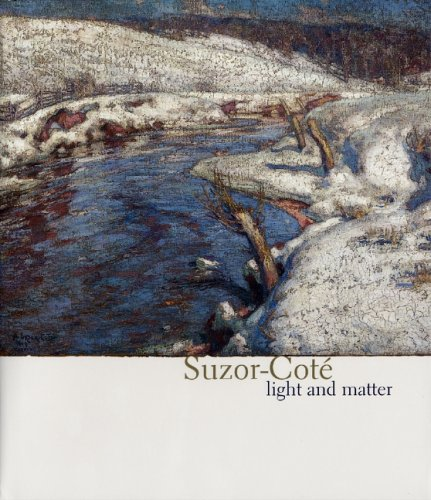 Suzor-Cote: Light and Matter: Lacroix, Laurier;National Gallery of Canada;Musee Du Quebec;...