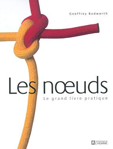 9782761917704: Les Noeuds : Le Grand Livre Pratique