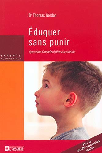 Eduquer sans punir apprendre l'autodiscipline aux enfants (9782761917858) by Gordon