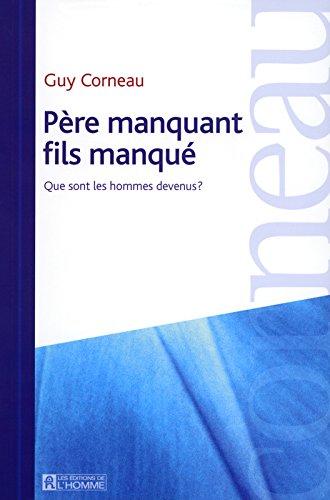 Père manquant, fils manqué (French Edition): Guy Corneau