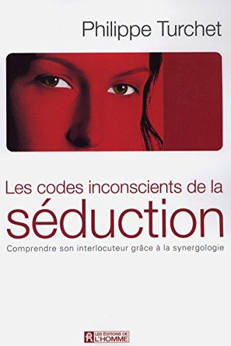 Codes inconscients de la sà duction: Turchet, Philippe