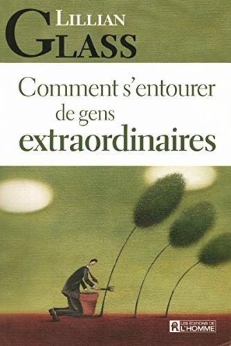 9782761918916: COMMENT S'ENTOURER DE GENS EXTRAORDINAIRES