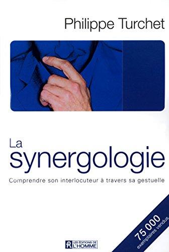 La Synergologie Pour Comprendre Son Interlocuteur à: Philippe TURCHET