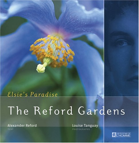 The Reford Gardens : Elsie's Paradise