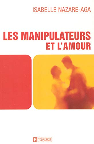 9782761919722: Les manipulateurs et l'amour (French Edition)