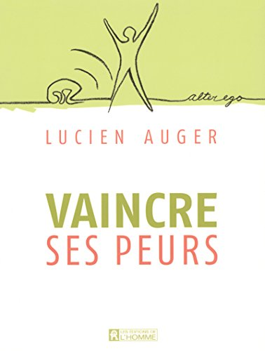 9782761920056: Vaincre ses peurs (French Edition)
