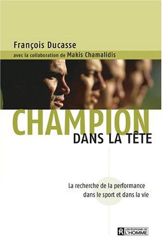 9782761920100: Champion dans la tête : La recherche de la performance dans le sport et dans la vie