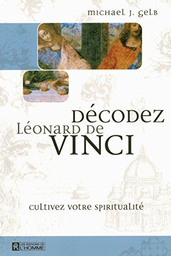 9782761920391: D�codez L�onard de Vinci : Cultivez votre spiritualit�