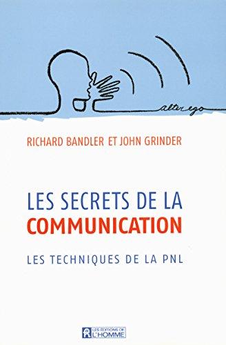 9782761920414: LES SECRETS DE LA COMMUNICATIONS - LES TECHNIQUES DE LA PNL