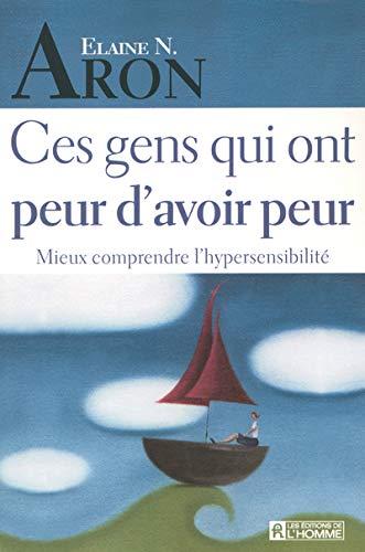 9782761920438: Ces gens qui ont peur d'avoir peur (French Edition)