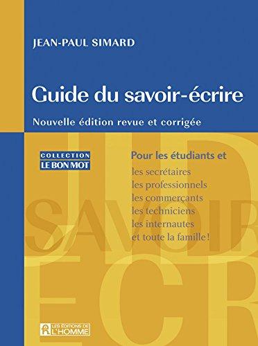"""""""guide du savoir-écrire ; pour les étudiants, les secrétaires, les ..."""