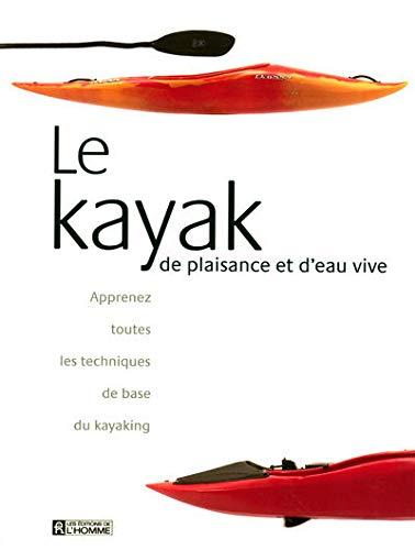 9782761921220: Kayak de plaisance et d'eau vive
