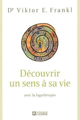9782761921336: Decouvrir UN Sens A SA Vie