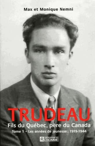 9782761921343: Trudeau Fils du Quebec Pere du Canada Tome 1 les Annees Jeunesse