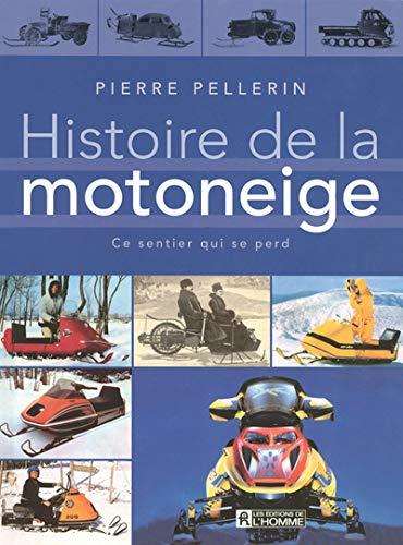9782761921534: Histoire de la motoneige : Ce sentier qui se perd