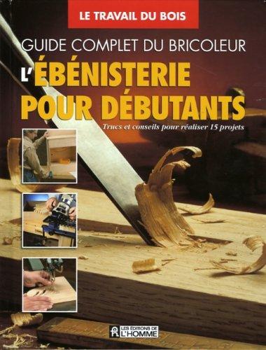 EBENISTERIE POUR DEBUTANTS -L': n/a
