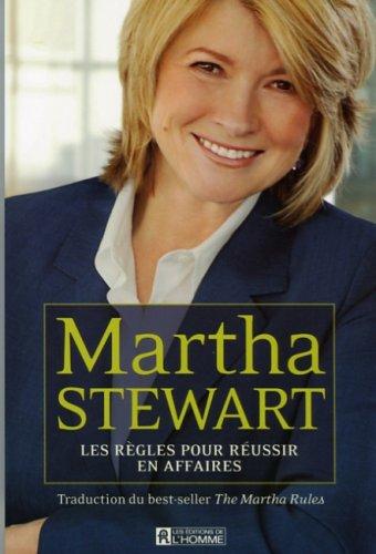 9782761922555: Martha Stewart les Regles pour Réussir en Affaires