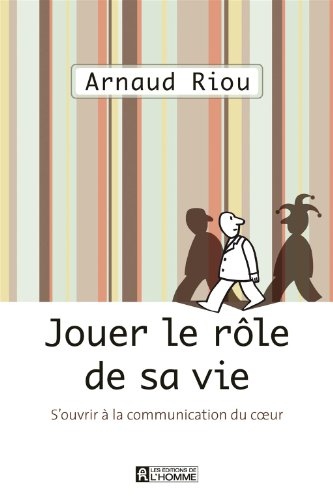Jouer le rôle de sa vie: Riou, Arnaud