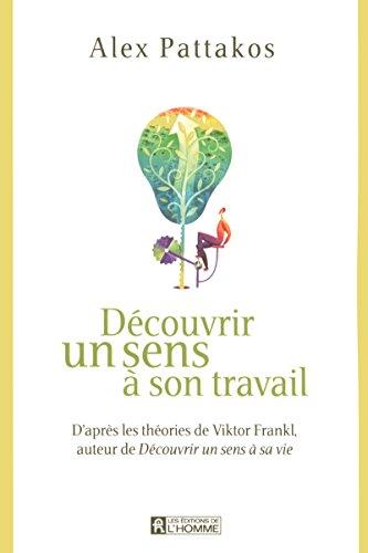 9782761922913: D�couvrir un sens � son travail : D'apr�s les th�ories de Viktor Frankl, auteur de D�couvrir un sens � sa vie