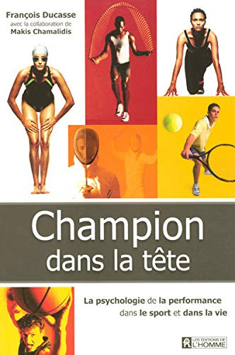 Champion dans la tête: Ducasse, Francois