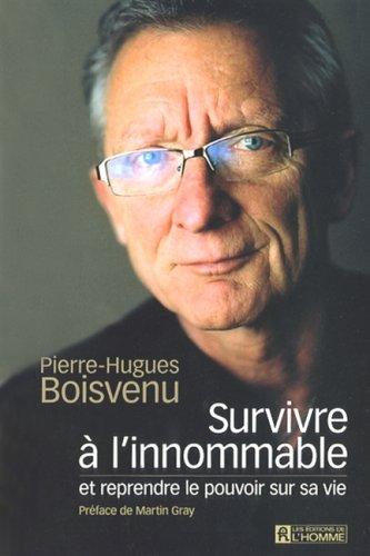 Survivre à l'innommable: Boisvenu, Pierre-Hugues
