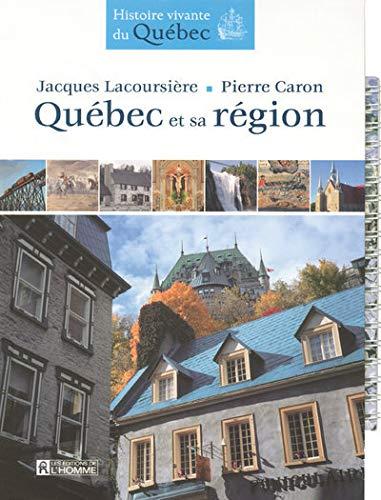 Quebec et sa region: Lacoursiere Jacques
