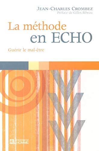La méthode en ECHO : Guérir le mal-être: Jean-Charles Crombez