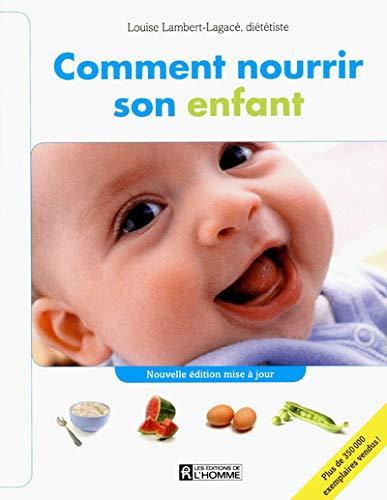9782761923774: Comment nourrir son enfant: Du lait maternel au repas complet