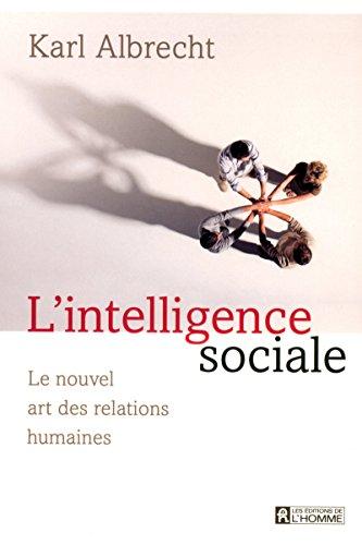 9782761924214: L'intelligence sociale : Le nouvel art des relations humaines