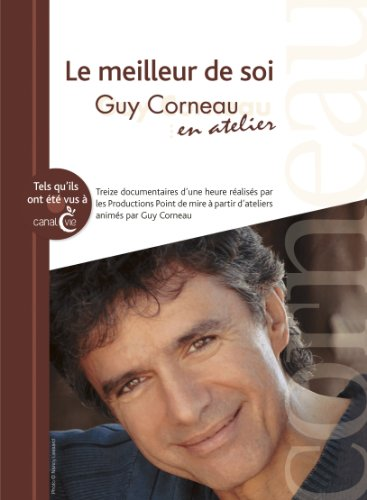 9782761924894: Le meilleur de soi (coffret DVD): Guy Corneau en atelier