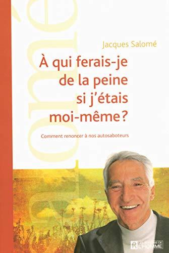 9782761925075: A qui ferais-je de la peine si j'étais moi-même ? (French Edition)