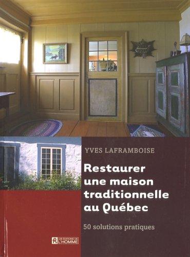 9782761925594: Restaurer une Maison Traditionnelle