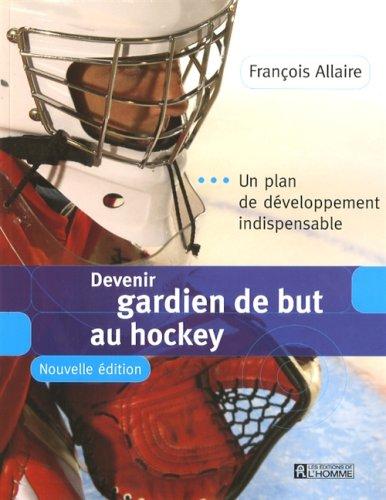 Devenir gardien de but au hockey: Allaire, Francois