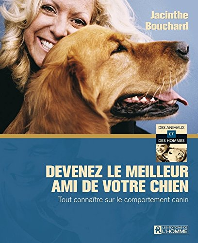 9782761925679: Devenez le meilleur ami de votre chien (French Edition)