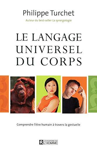 9782761926119: le langage universel du corps ; comprendre l'être humain à travers la gestuelle