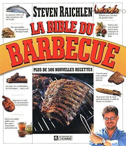 La bible du barbecue (French Edition) (2761926188) by Steven Raichlen