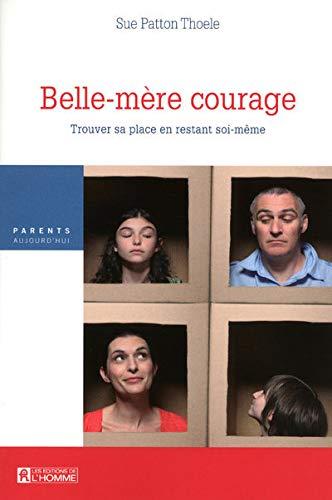 9782761926355: Belle-m�re courage : Trouver sa place en restant soi-m�me
