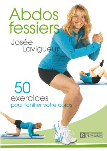 9782761926720: Abdos Fessiers. 50 Exercices pour Tonifier Votre Corps