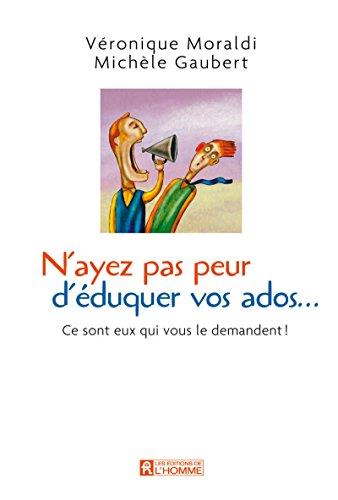 9782761926935: N'ayez pas peur d'éduquer vos ados... (French Edition)
