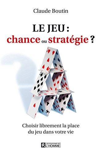 le jeu : chance ou stratégie ?