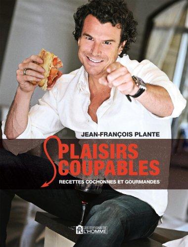Plaisirs Coupables: Plante Jean-Fran?ois