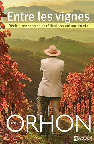 Entre les vignes (French Edition): Jacques Orhon